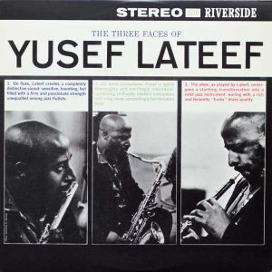 THE THREE FACES OF YUSEF LATEEF